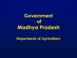 Government  of Madhya Pradesh Department of Agriculture