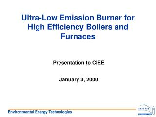 Ultra-Low Emission Burner for High Efficiency Boilers and Furnaces