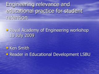 Engineering relevance and educational practice for student retention