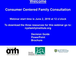 Welcome  Consumer Centered Family Consultation