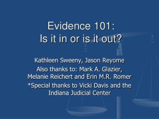 Evidence 101:   Is it in or is it out?