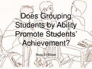 Does Grouping Students by Ability Promote Students' Achievement?