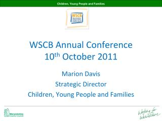WSCB Annual Conference 10 th  October 2011