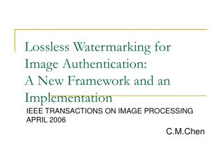 Lossless Watermarking for Image Authentication: A New Framework and an Implementation