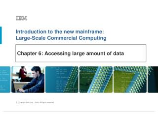 Chapter 6: Accessing large amount of data