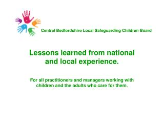Lessons learned from national and local experience.