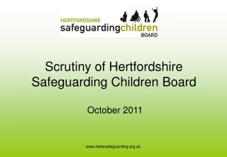 Scrutiny of Hertfordshire Safeguarding Children Board