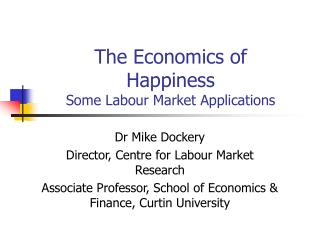 The Economics of Happiness Some Labour Market Applications