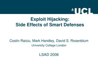 Exploit Hijacking:  Side Effects of Smart Defenses