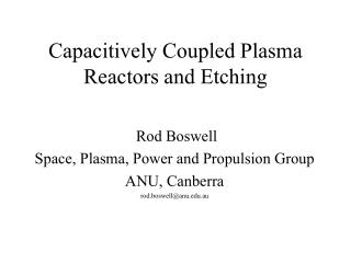 Capacitively Coupled Plasma Reactors and Etching