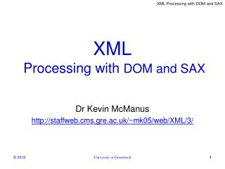 XML  Processing with  DOM and SAX