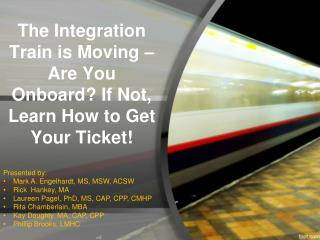 The Integration Train is Moving – Are You Onboard? If Not, Learn How to Get Your Ticket!