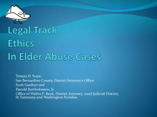 Legal Track Ethics  In Elder Abuse Cases