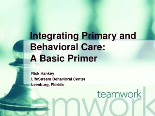 Integrating Primary and Behavioral Care: A Basic Primer