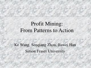 Profit Mining: From Patterns to Action