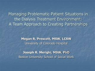Megan R. Prescott, MSW, LCSW University of Colorado Hospital Joseph R. Merighi, MSW, PhD