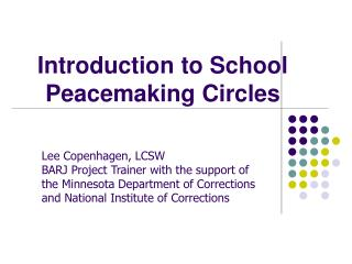 Introduction to School  Peacemaking Circles