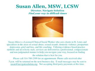 Susan Allen, MSW, LCSW Director, Navigate Solution Find your way in difficult times