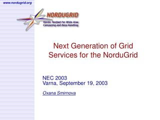 Next Generation of Grid Services for the NorduGrid