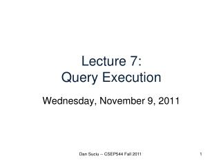 Lecture 7: Query Execution