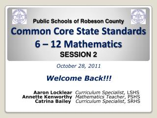 Public Schools of Robeson County Common Core State Standards 6 – 12 Mathematics SESSION 2