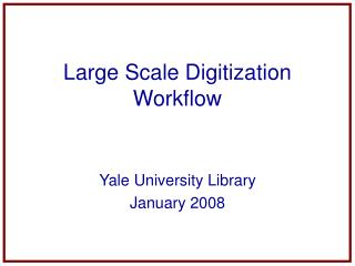 Large Scale Digitization Workflow