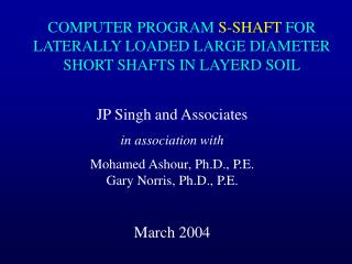 JP Singh and Associates in association with Mohamed Ashour, Ph.D., P.E. Gary Norris, Ph.D., P.E. March 2004