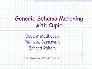 Generic Schema Matching  with Cupid
