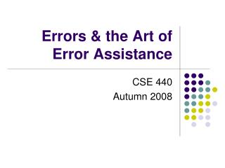 Errors & the Art of Error Assistance