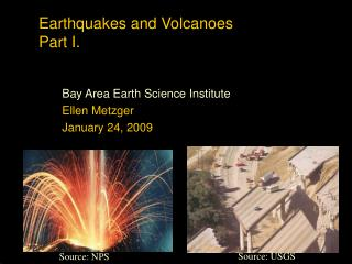 Earthquakes and Volcanoes Part I.
