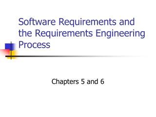 Software Requirements and the Requirements Engineering Process