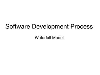 Software Development Process Waterfall Model