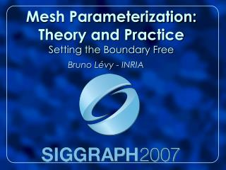 Mesh Parameterization: Theory and Practice Setting the Boundary Free