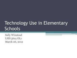 Technology Use in Elementary Schools