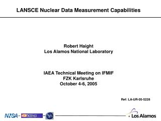 Robert Haight Los Alamos National Laboratory IAEA Technical Meeting on IFMIF FZK Karlsruhe