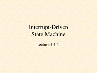 Interrupt-Driven State Machine