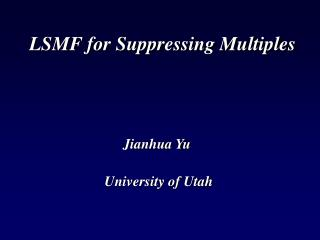 LSMF for Suppressing Multiples
