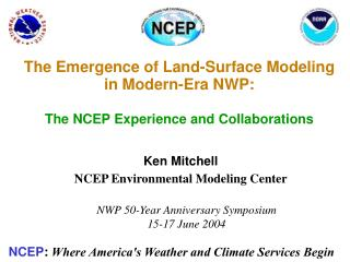 The Emergence of Land-Surface Modeling in Modern-Era NWP: The NCEP Experience and Collaborations