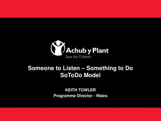 Someone to Listen – Something to Do SoToDo Model