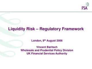 Liquidity Risk – Regulatory Framework