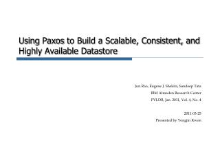 Using  Paxos  to Build a Scalable, Consistent, and Highly Available  Datastore