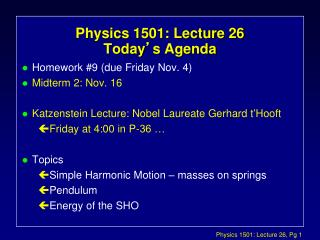 Physics 1501: Lecture 26 Today ' s Agenda