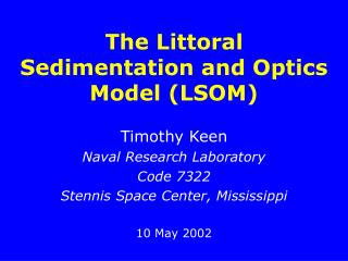 The Littoral Sedimentation and Optics Model (LSOM)