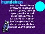 Use your knowledge of synonyms to act as an editor.  Can you think of synonyms that would make these phrases even more i