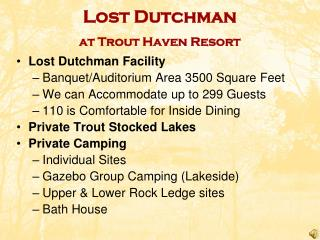 Lost Dutchman  at Trout Haven Resort