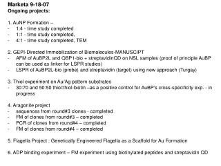 Marketa 9-18-07 Ongoing projects: 1. AuNP Formation –  1:4 - time study completed