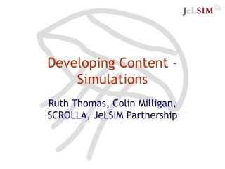 Developing Content -Simulations