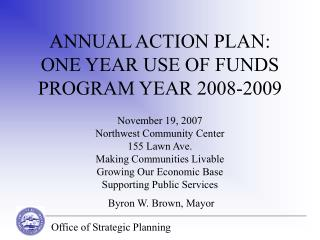 ANNUAL ACTION PLAN: ONE YEAR USE OF FUNDS PROGRAM YEAR 2008-2009