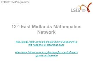 12 th  East Midlands Mathematics Network