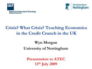 Crisis? What Crisis? Teaching Economics in the Credit Crunch in the UK